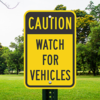 Watch For Vehicles Signs