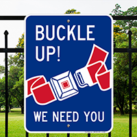 Buckle Up! We Need You Signs