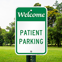 WELCOME PATIENT PARKING Signs