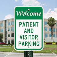Welcome Patient and Visitors Parking Signs