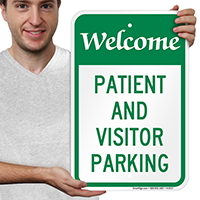 Welcome - Patient And Visitor Parking Only Sign