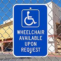 Wheelchair Available Upon Request with Handicap Symbol Signs