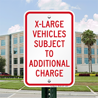 X-Large Vehicles Subject To Additional Charge Signs