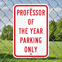 Professor of the Year Parking Only Signs