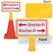 Add Your Direction With Arrows Custom ConeBoss Sign