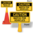 Caution Watch For Vehicles ConeBoss Sign