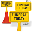 Funeral Today ConeBoss Sign