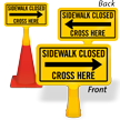 Sidewalk Closed Cross Here ConeBoss Sign