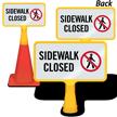 Sidewalk Closed No Pedestrian ConeBoss Sign