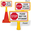 Stop Please Wait For Attendant ConeBoss Sign