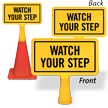 Watch Your Step ConeBoss Sign