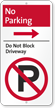 No Parking, Dont Block Driveway Sign, Right
