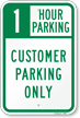 1 Hour Parking, Customer Parking Only Sign