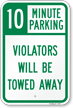 10 Minute Parking Tow Away Sign