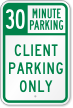 30 Minute Parking Client Parking Only Sign