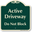 Active Driveway, Do Not Block Signature Sign