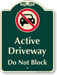 Active Driveway, Dont Block Signature Sign