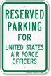 Parking Reserved For United States Air Force Officers Sign