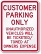 Customer Parking only Unauthorized Vehicles Towed Sign