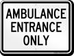 Ambulance Entrance Only Sign