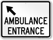 Ambulance Entrance Upper Left Arrow Sign