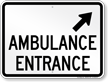 Ambulance Entrance Upper Right Arrow Sign