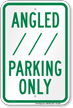 Angled Parking Only Parking Lot Sign