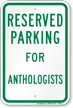 Parking Space Reserved For Anthologists Sign