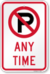 Any Time (no parking symbol) Sign