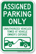 Assigned Parking Only, Unauthorized Vehicles Towed Sign