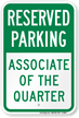 Associate Of The Quarter Reserved Parking Sign