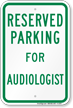 Parking Space Reserved For Audiologist Sign
