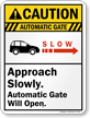 Automatic Gate, Approach Slowly Caution Sign