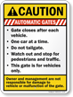Automatic Gates, Closes After Each Vehicle Caution Sign