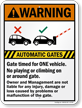 Automatic Gates Timed For One Vehicle, Warning Sign