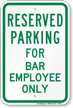 Parking Space Reserved For Bar Employee Only Sign