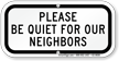 Be Quiet For Neighbors Supplemental Parking Sign