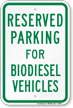 Parking Space Reserved For Biodiesel Vehicles Sign
