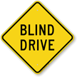 Blind Drive Diamond Shaped Sign