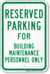 Parking Space Reserved For Building Maintenance Personnel Sign