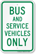Bus And Service Vehicles Only Sign