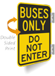 Buses Only, Do Not Enter Double-Sided Sign