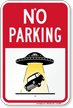 Car Taken By Aliens No Parking Sign