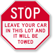 Leave Your Car It Will Be Towed Sign