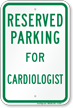 Parking Space Reserved For Cardiologist Sign