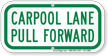 Carpool Lane, Pull Forward Sign