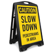 Caution Slow Down Pedestrians In Area A Frame Sign