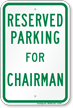 Novelty Parking Space Reserved For Chairman Sign