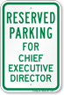Parking Space Reserved For Chief Executive Director Sign