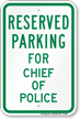 Parking Space Reserved For Chief Of Police Sign